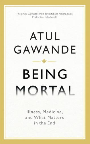 Being mortal by  Atul Gawande.