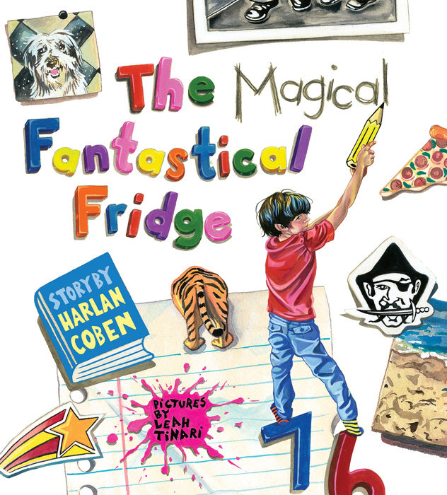 The Magical Fantastical Fridge By Harlan Coben Illustrated by Leah Tinari