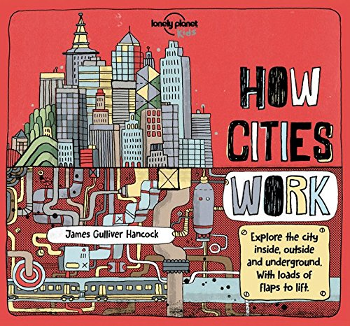 Lonely Planet Kids: How Cities Work Picture Book