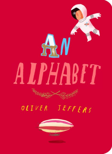 An Alphabet & A Little Stuck by Oliver Jeffers
