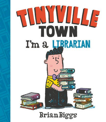 Tinyville Town: I'm a Librarian Board Book by Brian Biggs