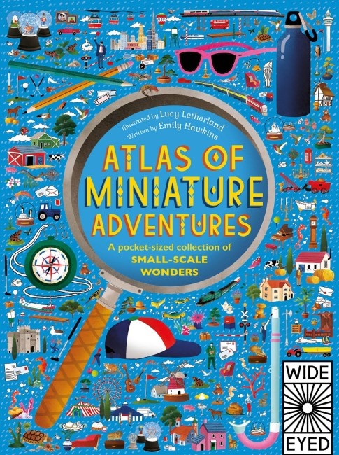 Atlas of Miniature Adventures by Emily Hawkins A pocket-sized collection of small-scale wonders