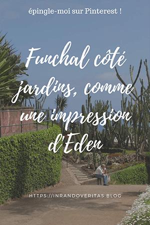 Funchal côté jardins, comme une impression d'Eden
