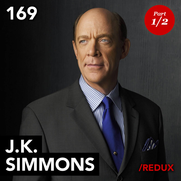 Episode 169: J.K. Simmons (Part 1 – Redux)