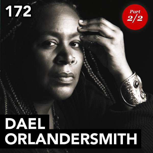 Episode 172: Dael Orlandersmith (Part 2)