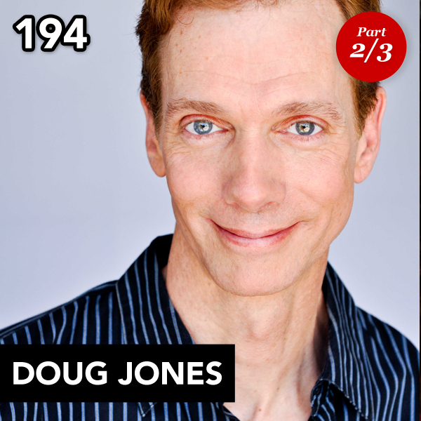 Episode 194: Doug Jones (Part 2)