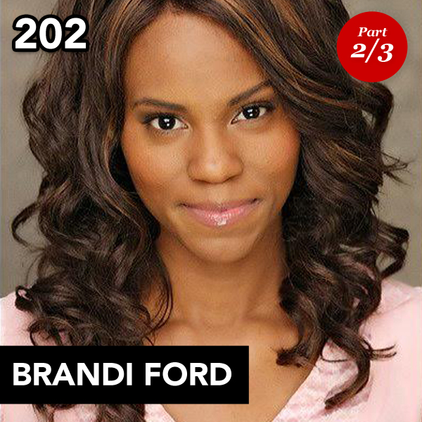 Episode 202: Brandi Ford (Part 2)