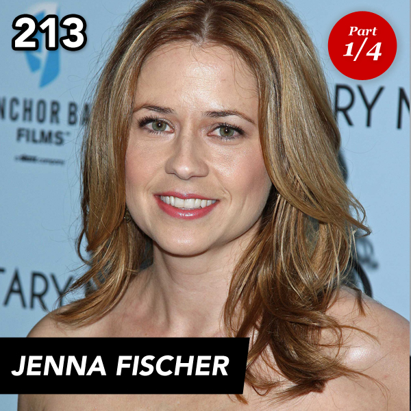 Episode 213: Jenna Fischer (Part 1)