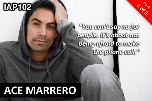 EPISODE 102: ACE MARRERO (PART 2)