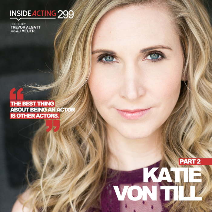 EPISODE 299: KATIE VON TILL (PART 2)