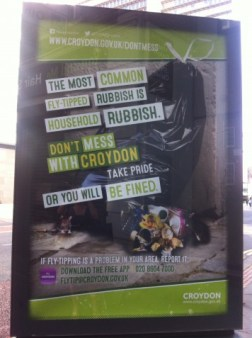 The threatening Don't Mess With Croydon posters, asking residents to download an app which still has multiple snagging issues