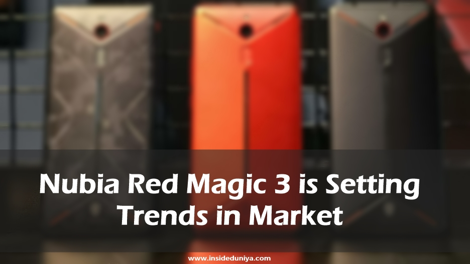 Nubia Red Magic 3 is Setting Trends in Market