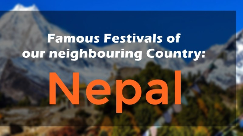 Famous Festivals of our neighboring Country – Nepal