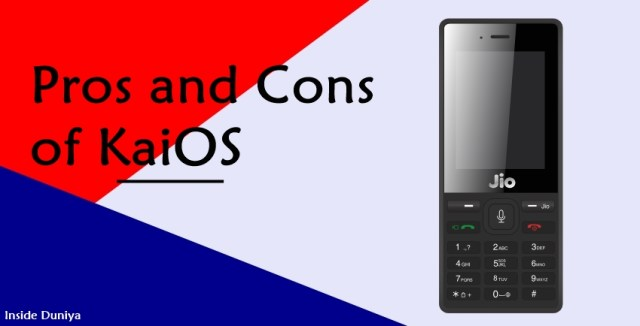 Pros and Cons of KaiOS, kaios Explained
