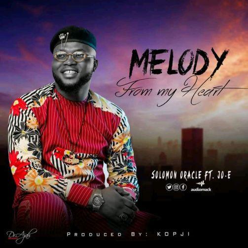 Melody From My Heart by Solomon De Oracle ft JO-E