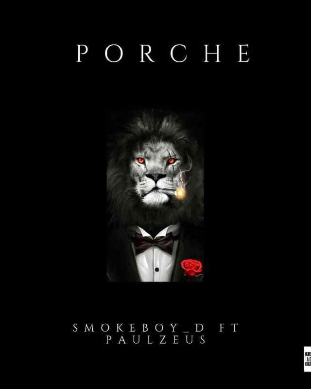 Porche ft Paulzeus by Smokeboy