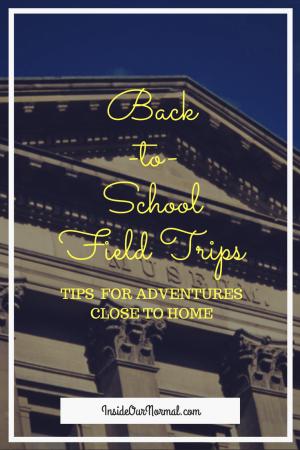 Back to School Field Trip Tips InsideOurNormal.com