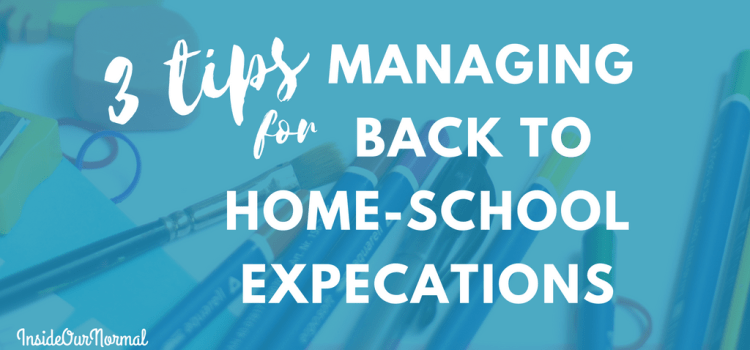 3 tips for Managing First Day of homeSCHOOL Expectations