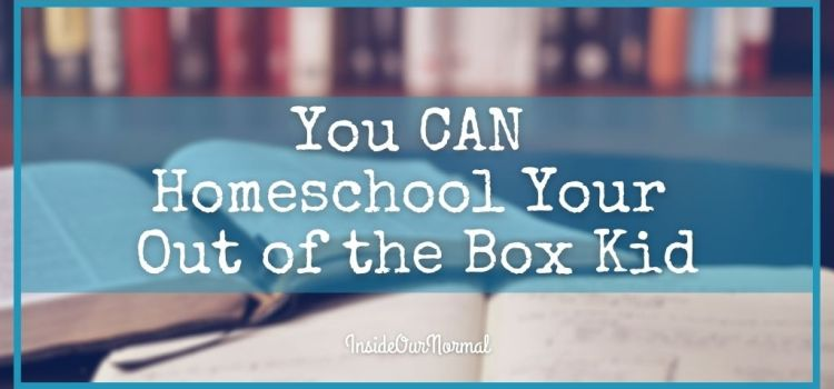 You CAN Homeschool your Special Needs Student