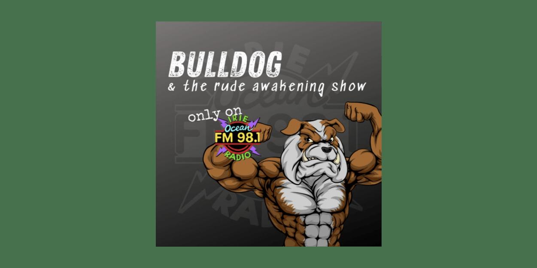 Bulldog and the Rude Awakening Show