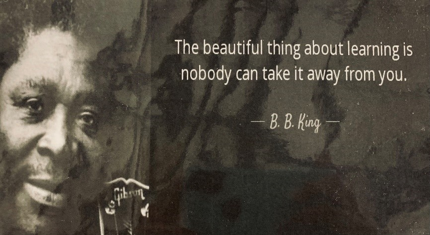 """Photo of B.B. King with the quote, """"The beautiful thing about learning is nobody can take it away from you."""""""