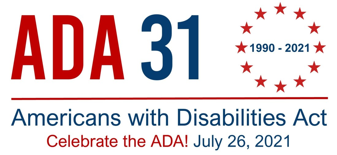 ADA 31, 1990-2021, Americans with Disabilities Act, Celebrate the ADA, July 26, 2021