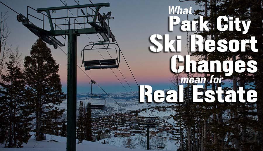park city ski resort changes real estate