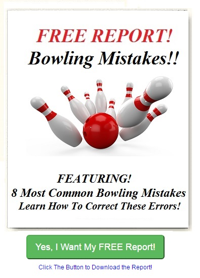 bowling mistakes, bowling tips, free report