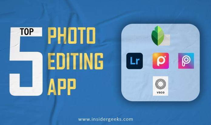 Top 5 Photo Editing Apps