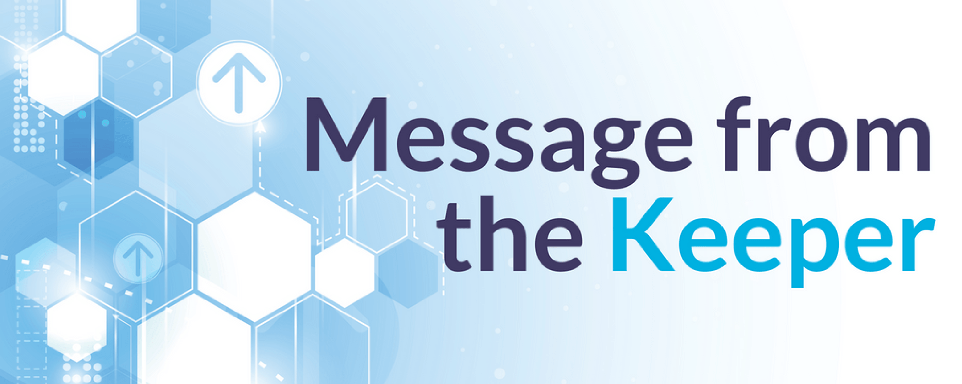 fibre optic blue banner with text reading 'Message from the Keeper'