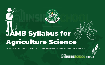 Joint Admissions and Matriculation Board (JAMB) Syllabus for Agriculture Science