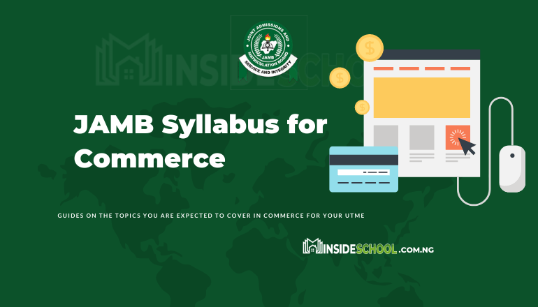JAMB Syllabus for Commerce - Joint Admissions and Matriculation Board (JAMB) Syllabus for Commerce