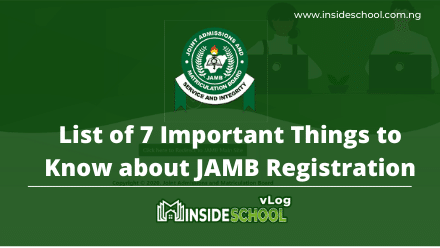 2021 JAMB: List of 7 Important Things to Know about JAMB Registration