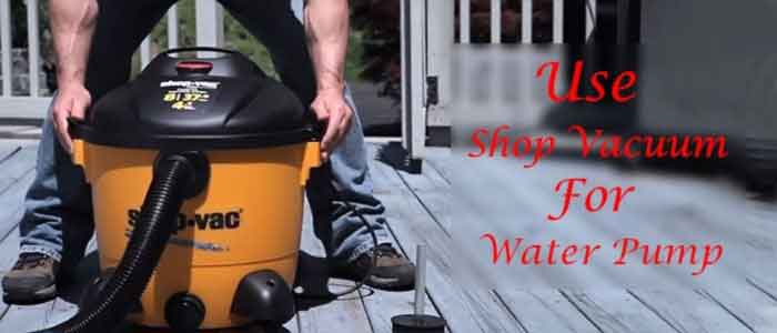 how to use shop vac for water pump FP