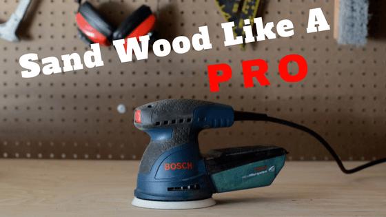 Sanding Wood Like A Pro