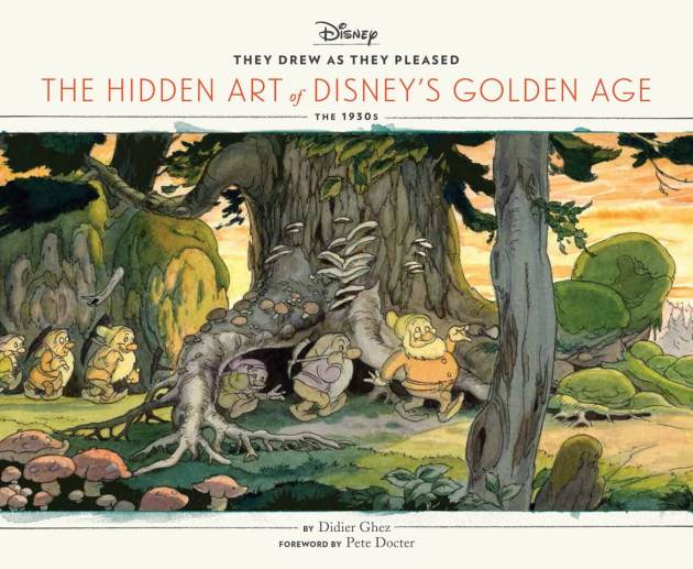 They Drew as they Pleased The Hidden Art of Disney's Golden Age