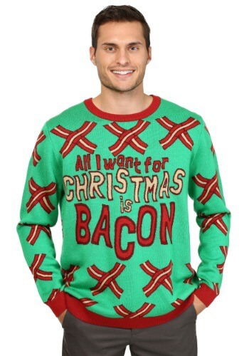 All I Want For Christmas Is Bacon Ugly Sweater