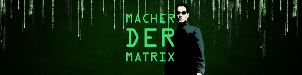 Die Macher der Matrix