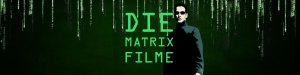 Die Matrix Filme