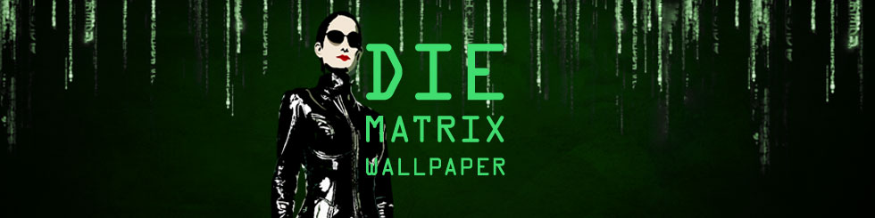 Wallpaper aus der Matrix Welt