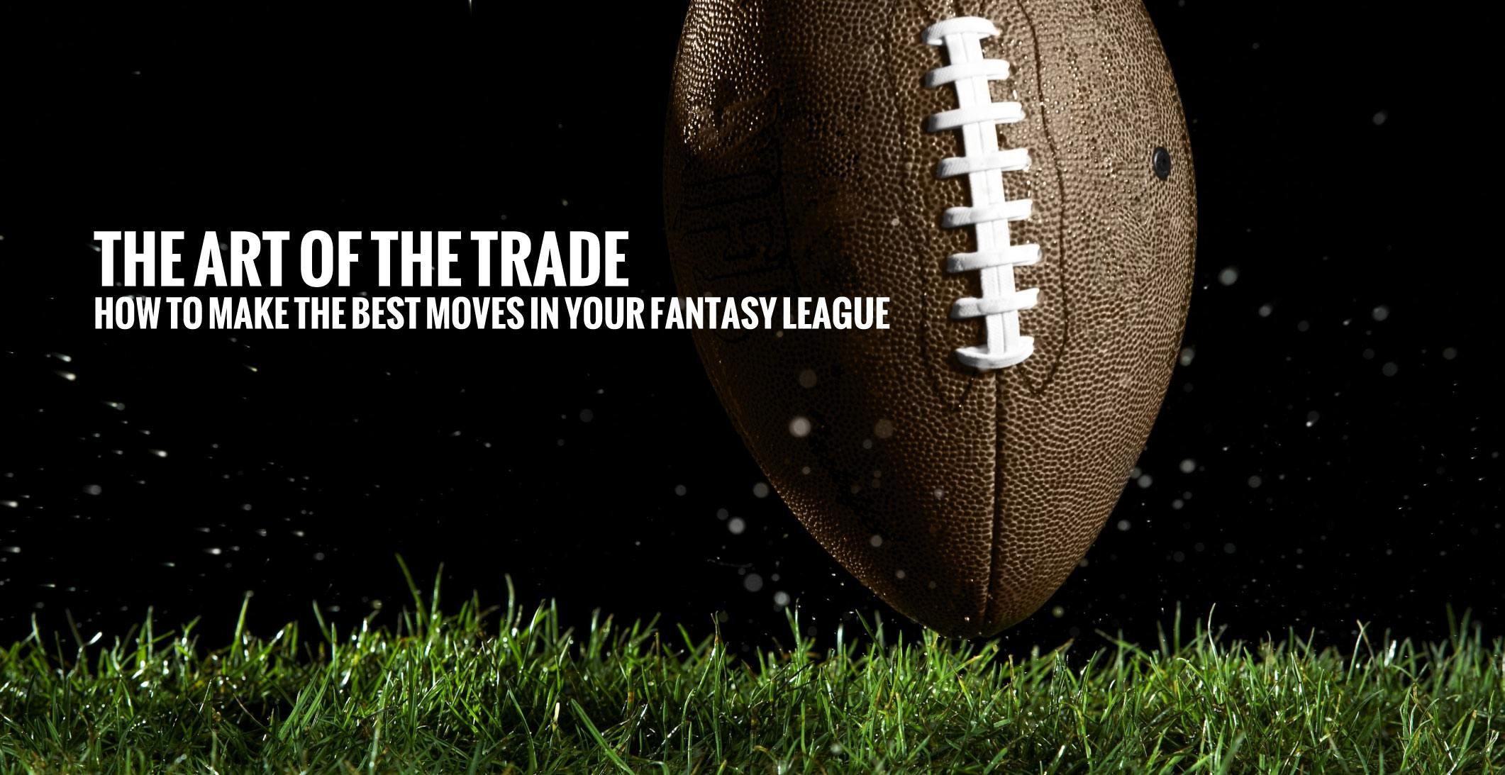Fantasy Football Tips: The Art of the Trade ✭