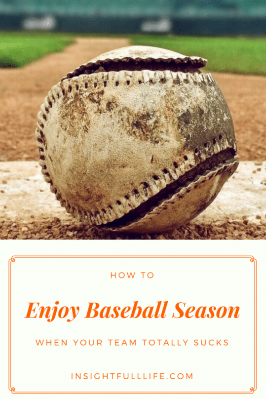Enjoying Baseball Season when your Team is Terrible pinterest image