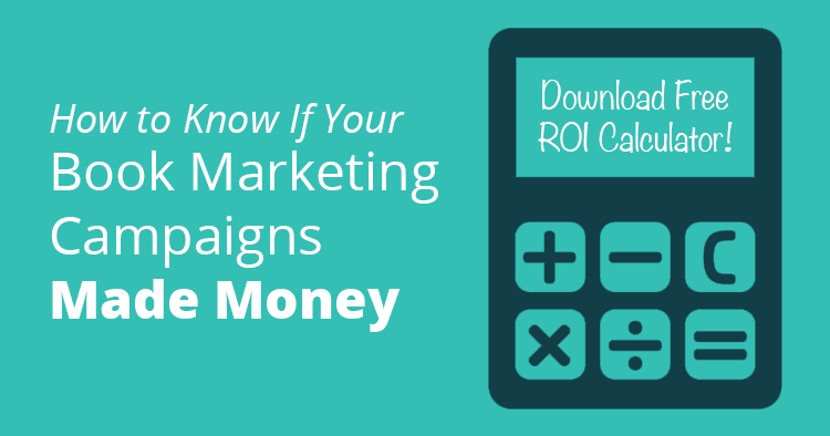 How to Know if Your Book Marketing Campaigns Made Money