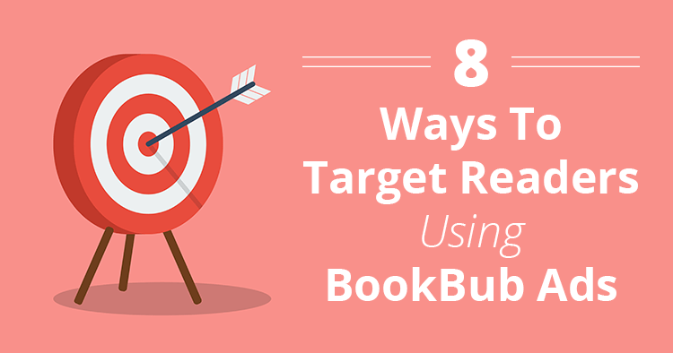 8 Ways to Target Readers Using BookBub Ads