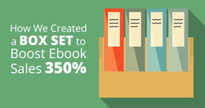 How We Created a Box Set to Boost Ebook Sales 350%