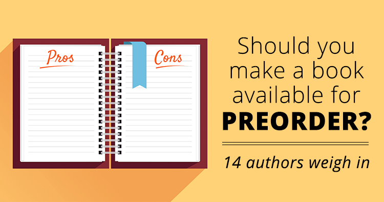 Should You Make a Book Available for Preorder? 14 Authors Weigh In.