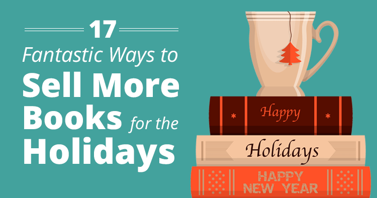 17 Ways to Sell More Books for the Holidays Feature Image