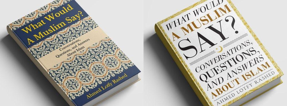 What Would a Muslim Say? Book Cover Redesign