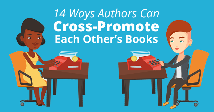 Ways Authors Can Cross-Promote Each Other's Books