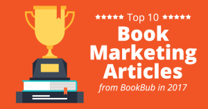 Top 10 Book Marketing Articles from BookBub in 2017